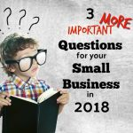Three More Questions To Consider in 2018 For Your Denver Small Business Plan